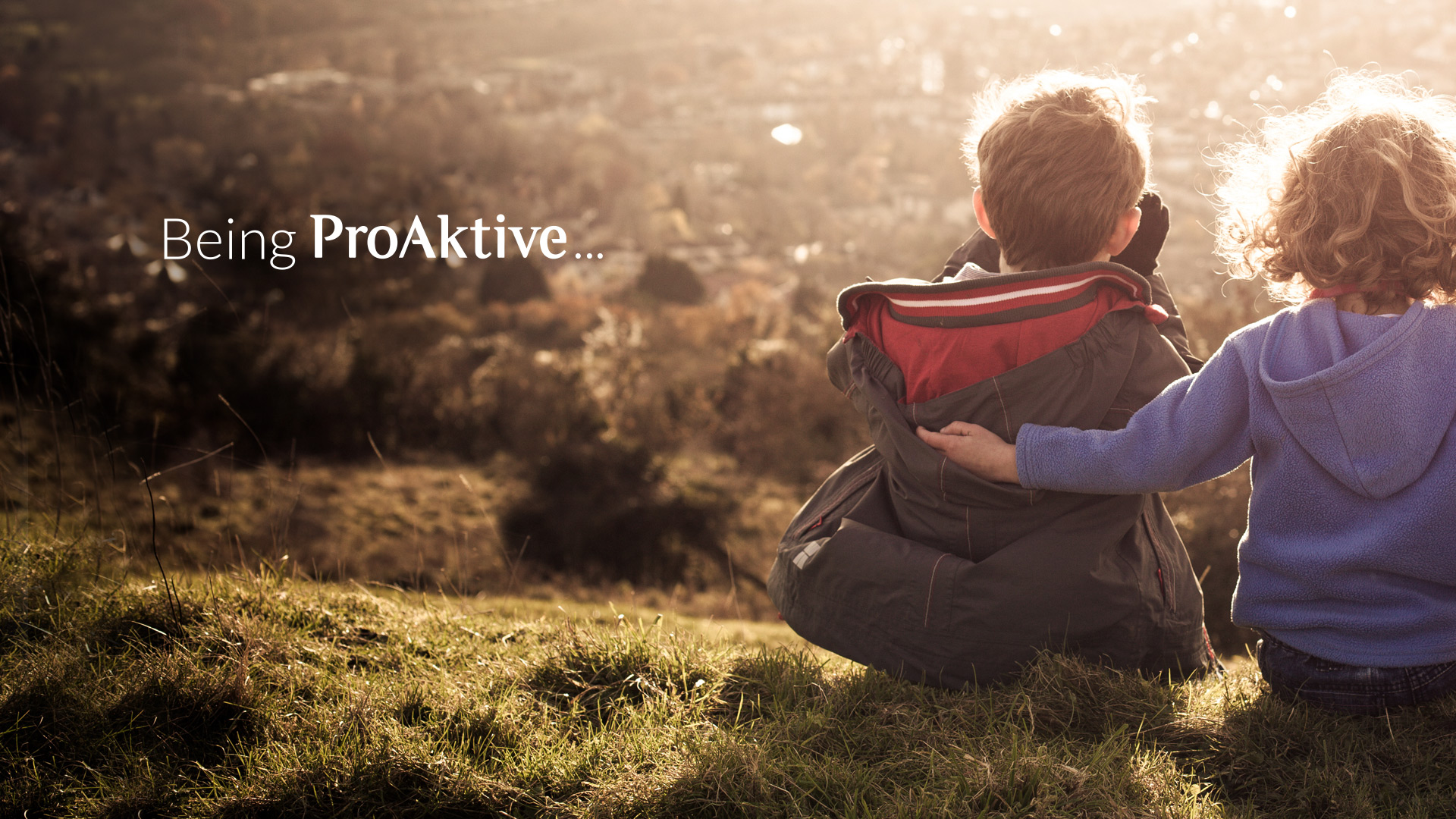 Being ProAktive Means...